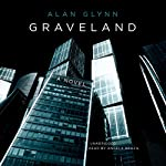 Graveland: A Novel | Alan Glynn