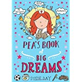 Pea's Book of Big Dreamsby Susie Day