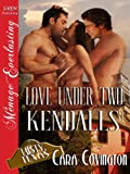 Love Under Two Kendalls