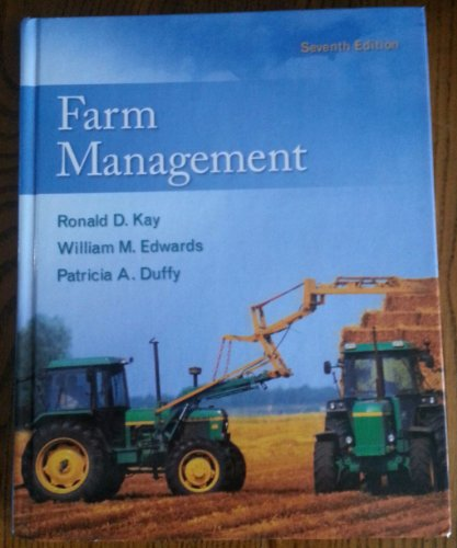 Farm Management 7th Edition 978-0073545875, by William Edwards, Patricia Duffy Ronald Kay