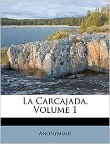 La Carcajada Volume 1 Spanish Edition Anonymous 9781175813756