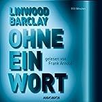 Ohne ein Wort | Linwood Barclay