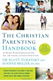 The Christian Parenting Handbook: 50 Heart-Based Strategies for All the Stages of Your Childs Life