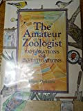 img - for The Amateur Zoologist: Explorations and Investigations (An Amateur Science Series Book) by Dykstra, Mary (April 1, 1994) Library Binding book / textbook / text book