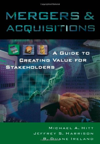 Mergers and Acquisitions: A Guide to Creating Value for Stakeholders