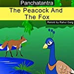The Peacock and the Fox | Rahul Garg