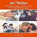 20 Ways to Rekindle the Love in Your Marriage: Relationship Books Audiobook by Dr Jane Smart Narrated by Sangita Chauhan