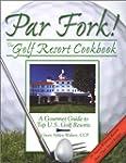 Par Fork! the Golf Resort Cookbook: A...
