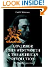 Governor John Wentworth and the American Revolution: The English Connection
