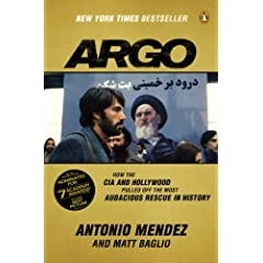 Argo: How the CIA and Hollywood Pulled Off the Most Audacious Rescue in History by Antonio Mendez and Matt Baglio