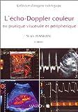 echange, troc Marie-Christine Plainfossé - L'Echo-doppler couleur en pratique viscérale et périphérique