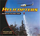 img - for Helicopters: The British Columbia Story book / textbook / text book