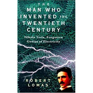 Click to buy Tesla Inventions: The Man Who Invented the Twentieth Century: Nikola Tesla, Forgotten Genius of Electricity <b>Hardcover</b> from Amazon!