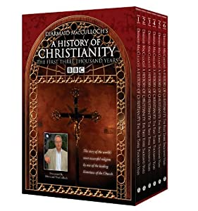 History of Christianity: The First Three Thousand Years