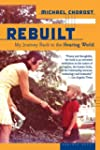 Rebuilt: My Journey Back to the Heari...