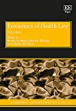 Economics of Health Law (Economic Approaches to Law series, #47)