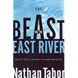 The Beast on the East River: The UN Threat to America's Sovereignty and Securityby Nathan Tabor