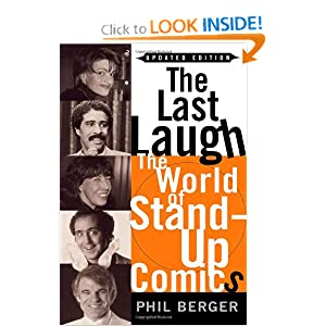 The Last Laugh: The World of Stand-Up Comics Phil Berger