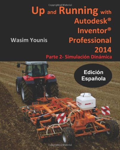 Up and Running with Autodesk Inventor Professional 2014: Parte 2 - Simulacion Dinamica