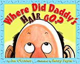 Where Did Daddy's Hair Go? (Picture Book)