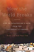 How the World Breaks Life in Catastrophe's Path, from the Caribbean to Siberia