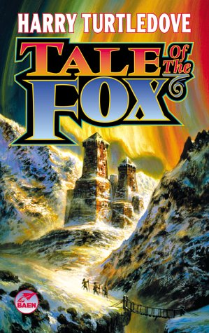 Tale of the Fox, HARRY TURTLEDOVE