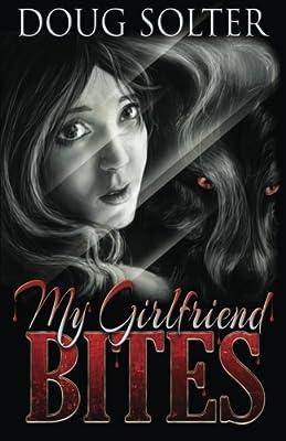 My Girlfriend Bites (Volume 1)