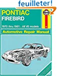Pontiac Firebird 1970 Thru 1981 All V...