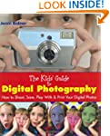 The Kids' Guide to Digital Photograph...