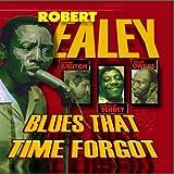 Robert Ealey: Blues That Time Forgot
