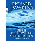 """Gipfel des Unwahrscheinlichen: Wunder der Evolutionvon """"Richard Dawkins"""""""