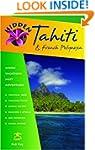 Hidden Tahiti and French Polynesia: I...