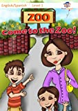 Come to the Zoo! - Learn Spanish for Kids Series, English Spanish Bilingual Book