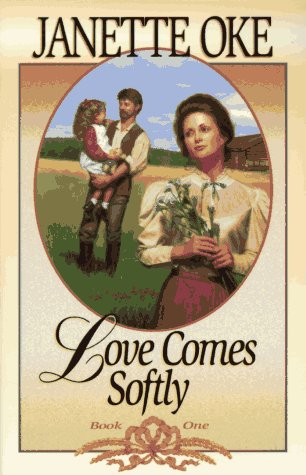 Love Comes Softly (Love Comes Softly, Book 1), JANETTE OKE