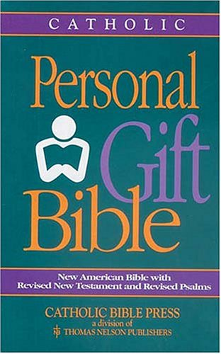 Personal Gift Bible: New American Bible With Revised New Testament and Revised Psalms