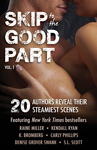 Raine Miller - Skip to the Good Part: 20 Authors Reveal Their Steamiest Scenes