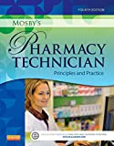 img - for Mosby's Pharmacy Technician: Principles and Practice, 4e book / textbook / text book