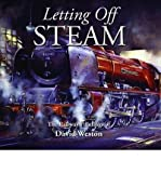 img - for [(Letting Off Steam: The Railway Paintings of David Weston * * )] [Author: David Weston] [Apr-2009] book / textbook / text book