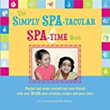 The Simply SPA-tacular Spa Time Book (0764125745) by Conley, Erin