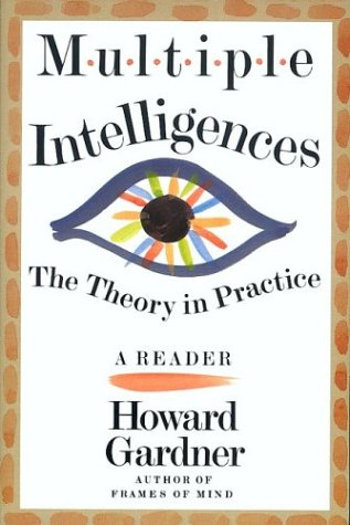 Multiple Intelligences: The Theory In Practice, A Reader, Howard E. Gardner