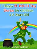 img - for 7 Happy St. Patrick's Day Stories For Children 4-8 Years Old (For Bedtime Stories and Young Readers) (Happy Stories Series) book / textbook / text book