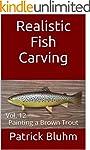 Realistic Fish Carving: Vol. 12  Pain...