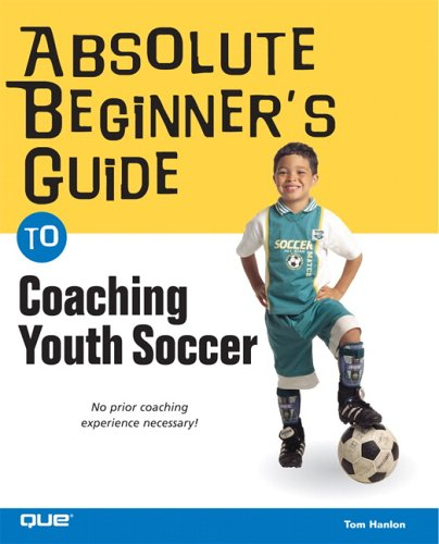 Image for Absolute Beginner's Guide to Coaching Youth Soccer