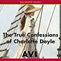 The True Confessions of Charlotte Doyle (       UNABRIDGED) by  Avi Narrated by Alexandra O'Karma