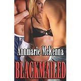 Blackmailed ~ Annmarie McKenna