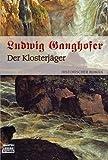 - Ludwig Ganghofer