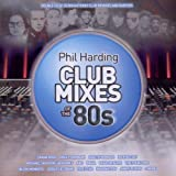 Phil Harding Club Mixes of the 80s
