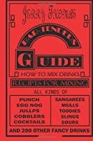 Jerry Thomas' Bartenders Guide: How To Mix Drinks 1862 Reprint:: A Bon Vivant's Companion