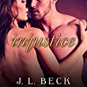 Injustice: Kingpin Love Affair, Book 4 (       UNABRIDGED) by J. L. Beck Narrated by Sean Crisden, Romy Nordlinger