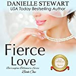 Fierce Love: The Barrington Billionaires, Book 1 | Danielle Stewart